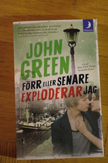 Förr eller senare exploderar jag John Green