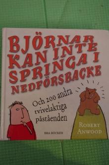 Björnar kan inte springa i nedförsbacke Robert Anwood